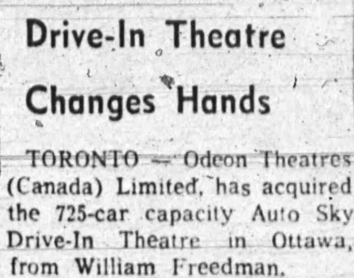 In the spring of 1965, the Auto-Sky was sold to Odeon Theatres. Source: Ottawa Journal, April 17, 1965, Page 52.
