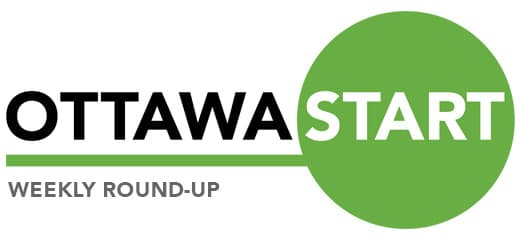 OttawaStart Weekly Round-Up
